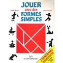 Jouer avec des forme simple (Livre d'occasion)